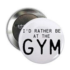 """Id rather be at the Gym 2.25"""" Button (10 pack"""