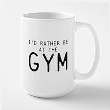 Id rather be at the Gym Mug