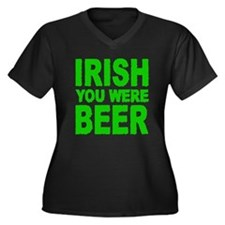 IRISH YOU WERE BEER Plus Size T-Shirt