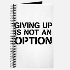 Giving up is not an option Journal