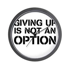 Giving up is not an option Wall Clock