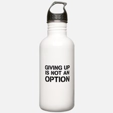 Giving up is not an option Water Bottle