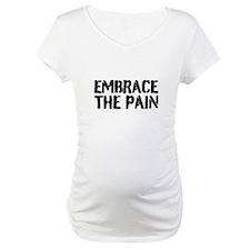 Embrace the pain Shirt