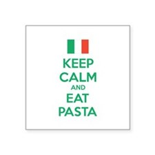 "Keep Calm And Eat Pasta Square Sticker 3"" x 3"""