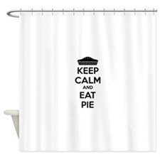 Keep Calm And Eat Pie Shower Curtain