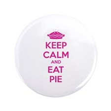 """Keep Calm And Eat Pie 3.5"""" Button"""