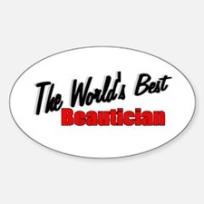 """The World's Best Beautician"" Oval Decal"
