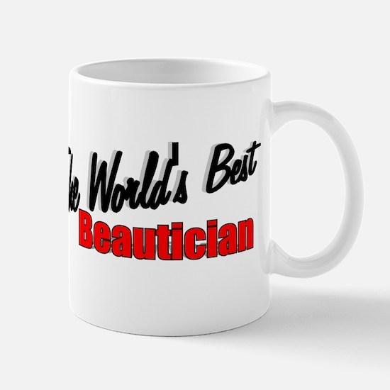 """The World's Best Beautician"" Mug"