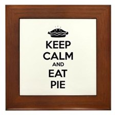 Keep Calm And Eat Pie Framed Tile