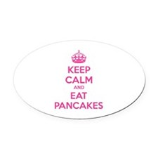 Keep Calm And Eat Pancakes Oval Car Magnet