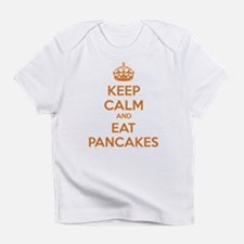 Keep Calm And Eat Pancakes Infant T-Shirt