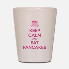 Keep Calm And Eat Pancakes Shot Glass