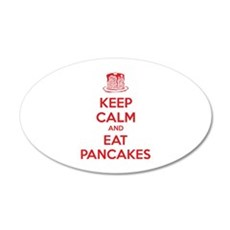 Keep Calm And Eat Pancakes 22x14 Oval Wall Peel