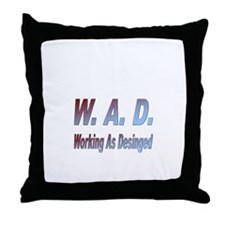 W.A.D. Working As Designed Throw Pillow