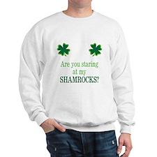 Staring at my Shamrocks? Sweatshirt