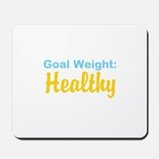 Goal Weight: Healthy Mousepad