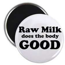 """Raw Milk does the body GOOD 2.25"""" Magnet (10"""