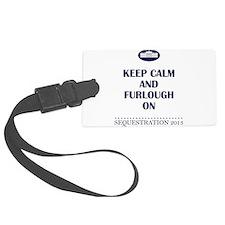 Keep Calm and Furlough On! Luggage Tag