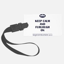 Keep Calm and Furlough On! Luggage Tag
