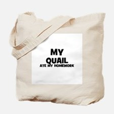 My Quail Ate My Homework Tote Bag
