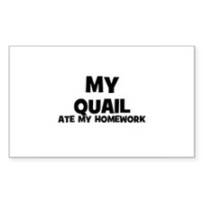 My Quail Ate My Homework Rectangle Decal