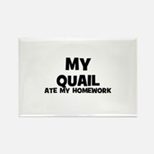 My Quail Ate My Homework Rectangle Magnet