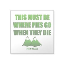 Twin Peaks, Where Pies Go To Die Sticker
