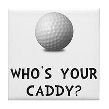 Whos Golf Caddy Tile Coaster