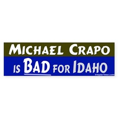 Crapo Bad for Idaho Bumper Bumper Sticker