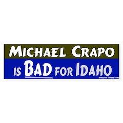 Crapo Bad for Idaho Bumper Bumper Sticker