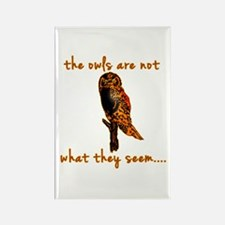 The Owls are Not What They Seem Rectangle Magnet