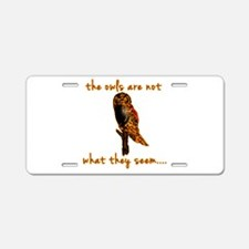 The Owls are Not What They Seem Aluminum License P
