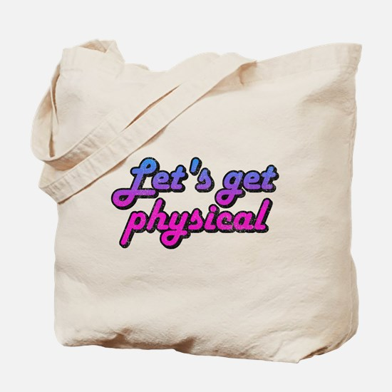 Let's get physical Tote Bag