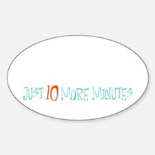 Just 10 More Minutes Decal