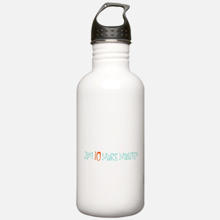 Just 10 More Minutes Water Bottle