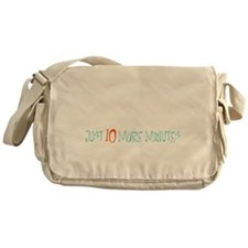 Just 10 More Minutes Messenger Bag