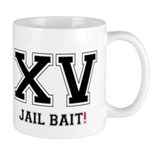 XV JAIL BAIT! Small Mug
