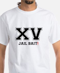 XV JAIL BAIT! T-Shirt