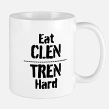 Eat CLEN TREN hard Small Small Mug