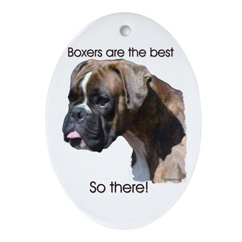 Boxers are the Best Brindle u Oval Ornament