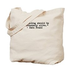 Ezra Pound: Intensely Alive Tote Bag