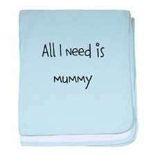 All I need baby blanket