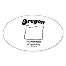 OREGON: You will not die of dysentery Decal