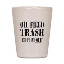 OIL FIELD TRASH Shot Glass