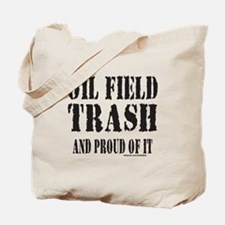 OIL FIELD TRASH Tote Bag