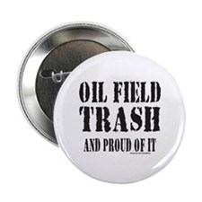 """OIL FIELD TRASH 2.25"""" Button (100 pack)"""