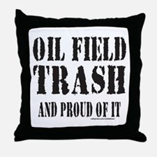 OIL FIELD TRASH Throw Pillow