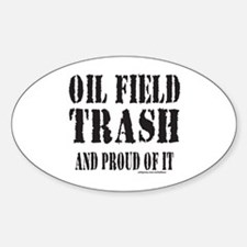 OIL FIELD TRASH Decal