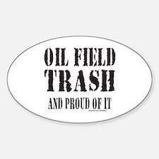 OIL FIELD TRASH Sticker (Oval)
