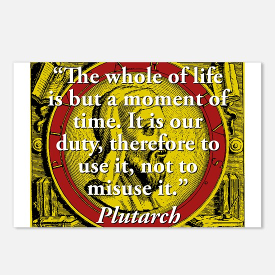 The Whole Of Life Is But A Moment - Plutarch Postc